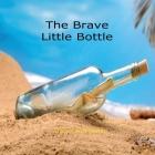 The Brave Little Bottle Cover Image