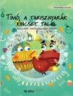 Timó, a tarisznyarák kincset talál: Hungarian Edition of
