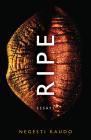 Ripe: Essays (21st Century Essays) Cover Image