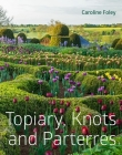 Topiary, Knots and Parterres Cover Image