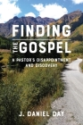 Finding the Gospel: A Pastor's Disappointment and Discovery Cover Image