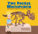 The Fossil Whisperer: How Wendy Sloboda Discovered a Dinosaur  Cover Image