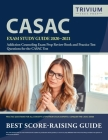 CASAC Exam Study Guide 2020-2021: Addiction Counseling Exam Prep Review Book and Practice Test Questions for the CASAC Test Cover Image