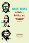 Great Ideas in History, Politics, and Philosophy: A Reader Cover Image