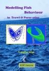 Modelling Fish Behaviour in Trawl & Purse seine Cover Image