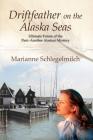 Driftfeather on the Alaska Seas Cover Image