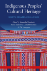 Indigenous Peoples' Cultural Heritage: Rights, Debates, Challenges Cover Image