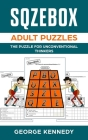 SQZEBOX adult puzzles: The Puzzle for Unconventional Thinkers Cover Image