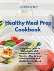 Healthy Meal Prep Cookbook: A Beginners Guide to Clean Eating With Detailed Natural Meal Planning - How to Stop Emotional Eating With Weekly Plans Cover Image