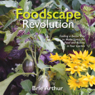 The Foodscape Revolution: Finding a Better Way to Make Space for Food and Beauty in Your Garden Cover Image