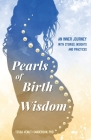 Pearls of Birth Wisdom: An Inner Journey with Stories, Insights and Practices Cover Image