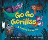 Go Go Gorillas: A Romping Bedtime Tale Cover Image