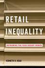 Retail Inequality: Reframing the Food Desert Debate Cover Image