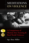 Meditations on Violence: A Comparison of Martial Arts Training & Real World Violence Cover Image