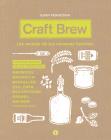 Craft Brew: Las recetas de tus cervezas favoritas Cover Image