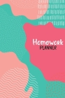 Homework Planner: Assignment Planner for Student - Daily Tracker, Schedule Organizer, Reminder and Study Planner for School and College Cover Image