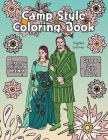 Camp Style Coloring Book: A Fun, Easy, And Relaxing Coloring Gift Book with Stress-Relieving Designs and Fashion Ideas for Camp Style-Lovers Cover Image