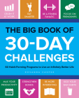 The Big Book of 30-Day Challenges: 60 Habit-Forming Programs to Live an Infinitely Better Life Cover Image