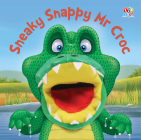 Sneaky Snappy Mr Croc (Hand Puppet Books) Cover Image