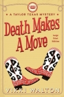 Death Makes A Move (Large Print): A Taylor Texas Mystery Cover Image