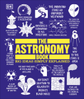 The Astronomy Book: Big Ideas Simply Explained Cover Image