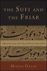 The Sufi and the Friar: A Mystical Encounter of Two Men of God in the Abode of Islam Cover Image