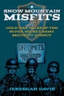 Snow Mountain Misfits: Cold War Tales of the Super Secret Army Security Agency Cover Image