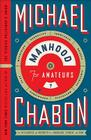Manhood for Amateurs: The Pleasures and Regrets of a Husband, Father, and Son Cover Image