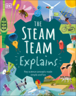 The Steam Team Explains: More Than 100 Amazing Science Facts Cover Image