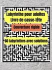 Labyrinthe pour adultes Livre de casse-tête Couverture rigide: 60 labyrinthes avec solutions, livre de casse-tête pour adultes Cover Image