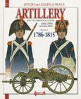 French Artillery and the Gribeauval System: Volume 1: 1786-1815 (Officers & Soldiers) Cover Image
