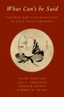 What Can't Be Said: Paradox and Contradiction in East Asian Thought Cover Image