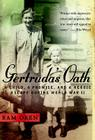 Gertruda's Oath: A Child, a Promise, and a Heroic Escape During World War II Cover Image