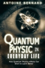 Quantum Physic In Everyday Life: How Quantum Physics Affects Our Brain to Learn Better Cover Image