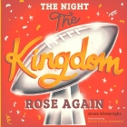 The Night The Kingdom Rose Again Cover Image