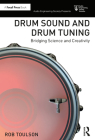 Drum Sound and Drum Tuning: Bridging Science and Creativity (Audio Engineering Society Presents) Cover Image