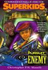 (Commander Kellie and the Superkids' Novel #4) in Pursuit of the Enemy Cover Image