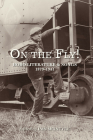 On the Fly!: Hobo Literature and Songs, 1879–1941 Cover Image