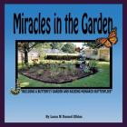 Miracles in the Garden: Building a Butterfly Garden and Raising Monarch Butterflies Cover Image