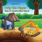 Doug the Digger Goes to Construction School: A Fun Picture Book For 2-5 Year Olds Cover Image