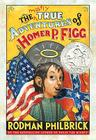 The Mostly True Adventures of Homer P. Figg Cover Image