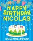 Happy Birthday Nicolas - The Big Birthday Activity Book: Personalized Children's Activity Book Cover Image