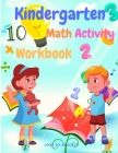 Educational Kindergarten Math Activity Workbook - Included Finding Numbers, Cound and Match, Number Puzzle, Writing Numbers, Word Search And More! Cover Image