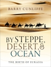 By Steppe, Desert, and Ocean: The Birth of Eurasia Cover Image