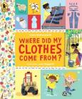 Where Did My Clothes Come From? (Exploring the Everyday) Cover Image