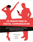 23 Innovations in Digital Communication: Move Beyond Speculations and Master Mediated Communication Cover Image