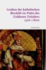 Lexikon Der Katholischen Bischofe Im Polen Des Goldenen Zeitalters 1500-1600 Cover Image