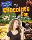 My Chocolate Bar and Other Foods (Well Made) Cover Image