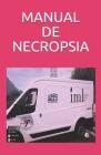 Manual de Necropsia: Medicina Legal Cover Image