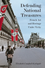 Defending National Treasures: French Art and Heritage Under Vichy Cover Image